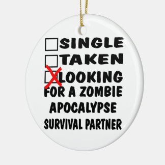 Single Taken Looking For Zombie Apocalypse Partner Christmas Ornament
