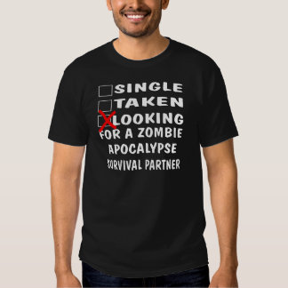 Single Taken Looking For Zombie Apocalypse Partner T-shirt