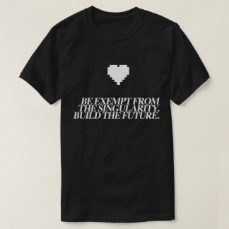 Singularity Exemption T-Shirt