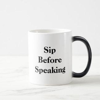 Sip Before Speaking Morphing Mug