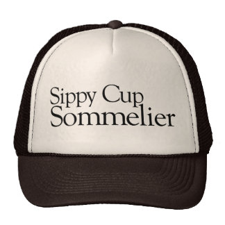 Sippy Cup Sommelier Trucker Hats