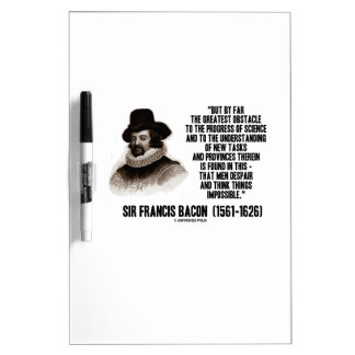 Sir Francis Bacon Obstacle Progress Of Science Dry Erase Whiteboard
