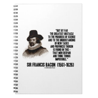 Sir Francis Bacon Obstacle Progress Of Science Note Books