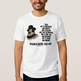 Sir Francis Bacon Read To Weigh And Consider Quote Shirts
