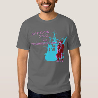 Sir Francis Drake and the Spanish Armada Shirt