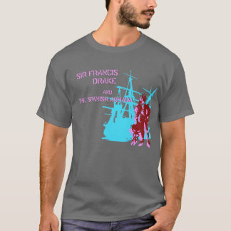 Sir Francis Drake and the Spanish Armada Shirt