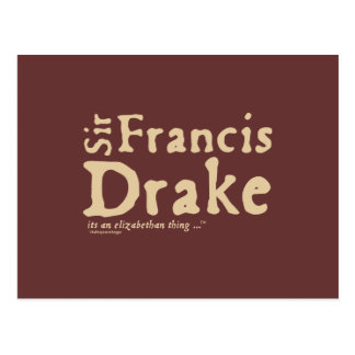 Sir Francis Drake it s an Elizabethan Thing Post Cards