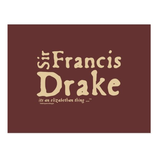 Sir Francis Drake: it's an Elizabethan Thing Post Cards
