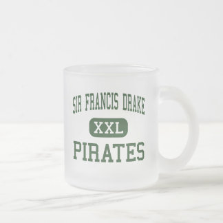 Sir Francis Drake - Pirates - High - San Anselmo Frosted Glass Mug