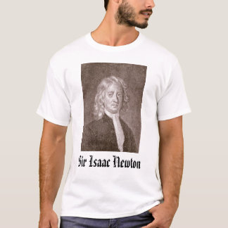 Sir Isaac Newton - Customized T-Shirt