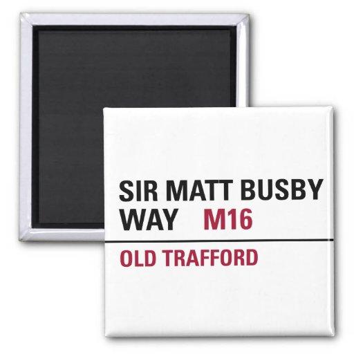 Sir Matt Busby Way English Street Sign Refrigerator Magnets