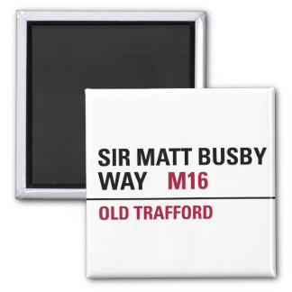 Sir Matt Busby Way English Street Sign Square Magnet