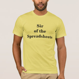 Sir of the Spreadsheets - Nickname T T-Shirt