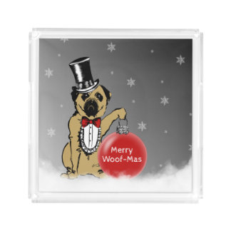 Sir Pug Dog shows your Christmas wishes! Acrylic Tray
