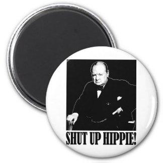 Sir Winston Churchill says Shut Up Hippie! Magnet