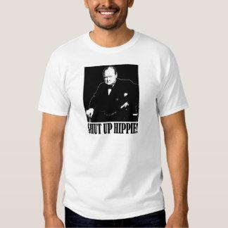Sir Winston Churchill says Shut Up Hippie! Tee Shirts