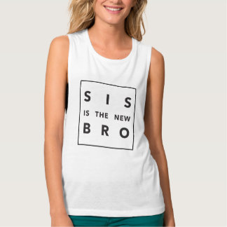 sis is the new bro tank top