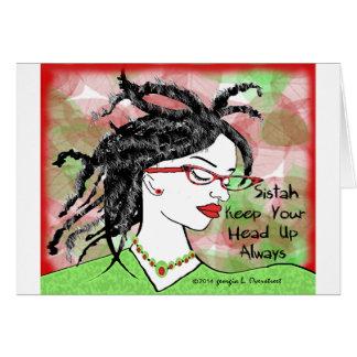 Sistah keep your head up always greeting card