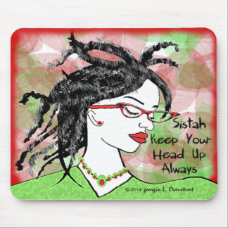 Sistah Keep Your Head Up Always Mouse Mat