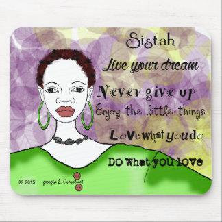 Sistah live your life mouse mat