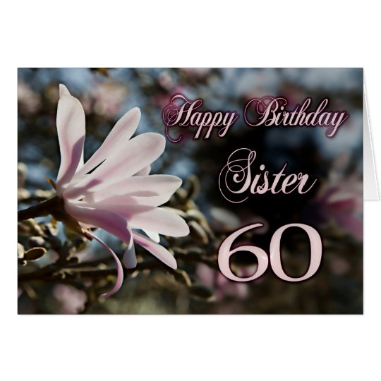 Sister 60th Birthday with magnolia Card