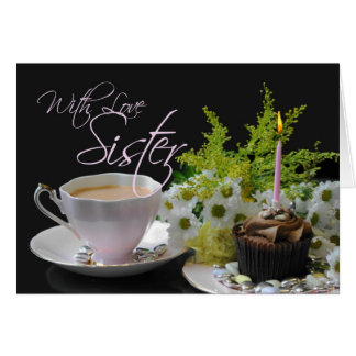 Sister A Birthday Tea Yum tea cake flowers Card