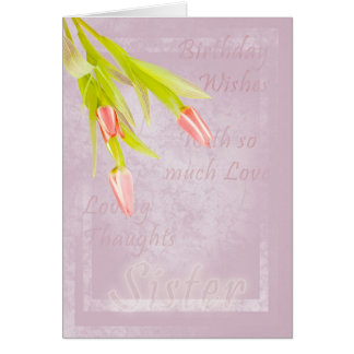 Sister Birthday card, with tulips Greeting Card