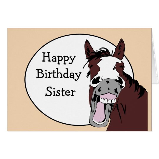 Sister Birthday Humour with Horse Cartoon Card