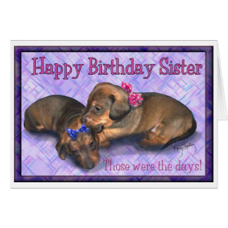 Sister Birthday Two little dachshund sisters Cards