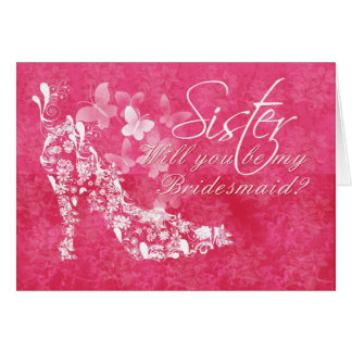 Sister Bridesmaid, will you be my Sister Bridesmai Card