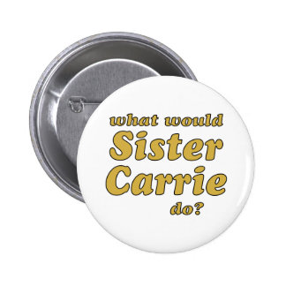 Sister Carrie 6 Cm Round Badge