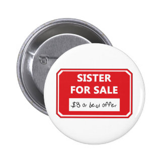 Sister for sale 6 cm round badge