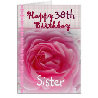 SISTER  - Happy 38th Birthday - Pink Rose Greeting Card