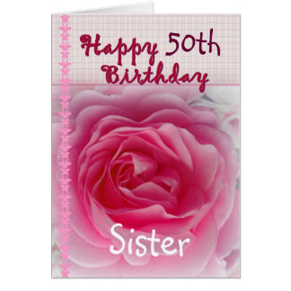 SISTER  - Happy 50th - 59th Birthday - Pink Rose Greeting Card