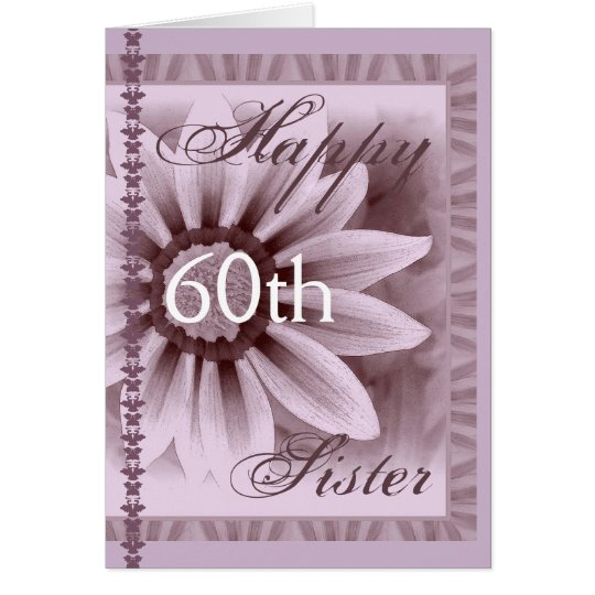 SISTER - Happy 60th Birthday - LAVENDER Flower