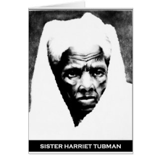 Sister Harriet Tubman Greeting Card
