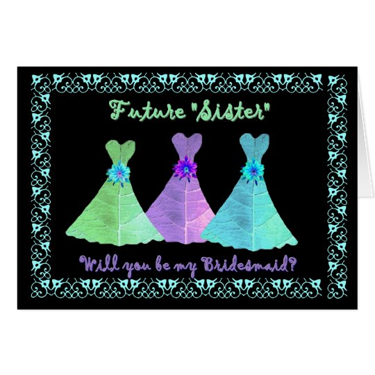 SISTER-in-LAW Bridesmaid Blue Green Purple Gowns Card