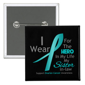 Sister-in-Law - Hero in My Life - Ovarian Cancer 15 Cm Square Badge