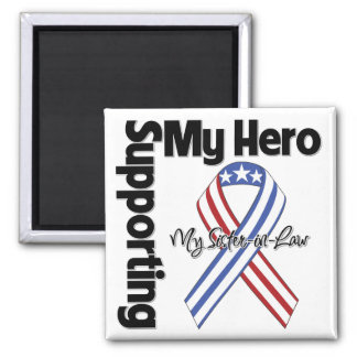 Sister-in-Law - Military Supporting My Hero Square Magnet