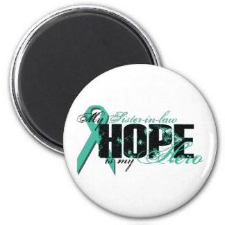 Sister-in-law My Hero - Ovarian Hope 6 Cm Round Magnet