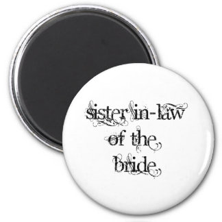 Sister In-Law of the Bride 6 Cm Round Magnet