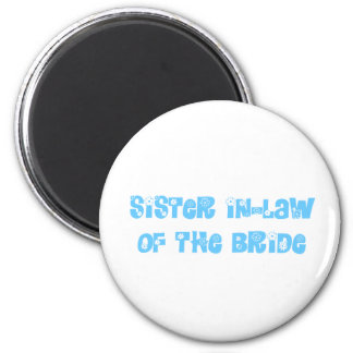 Sister In-Law of the Bride Refrigerator Magnet