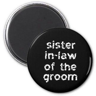 Sister In-Law of the Groom 6 Cm Round Magnet
