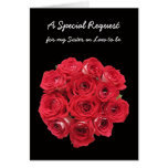 Sister in Law to Be Bridesmaid Card -- Roses