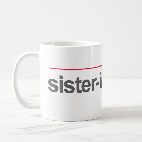 """SISTER-IN-LAWYER"" -- COFFEE MUG"
