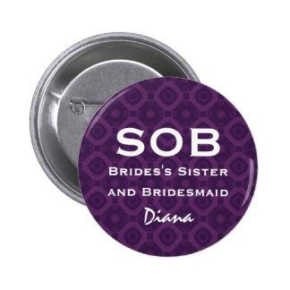 Sister of Bride and Bridesmaid SOB Funny Wedding Pins