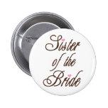 Sister of Bride Classy Browns Pin