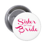 Sister of Bride Pink on White 6 Cm Round Badge