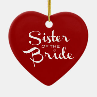 Sister of Bride White on Red Ceramic Heart Decoration