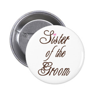 Sister of Groom Classy Browns 6 Cm Round Badge